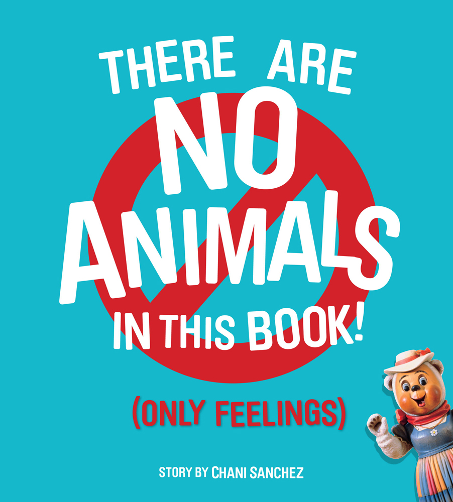 There Are No Animals in This Book (Only Feelings)