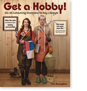 Get a Hobby!