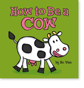 How to Be a Cow